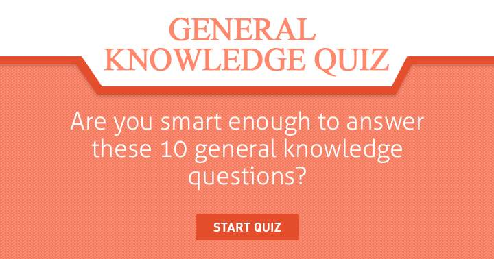 Everybody should be able to answer at least 5 questions correctly