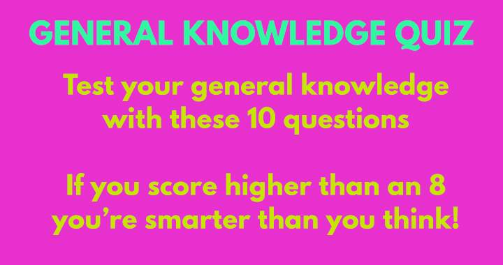 Only smart people can score an 8 or higher!
