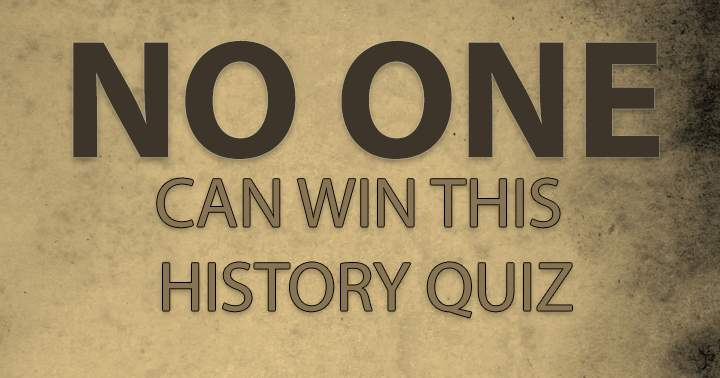 NO ONE can win this history quiz