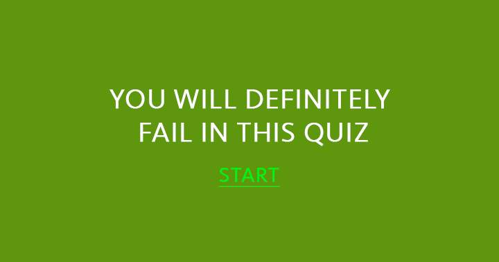 You will definitely fail in this quiz!