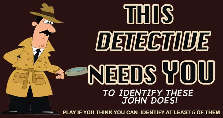 Can you help the detective to identify these Jhon Does?