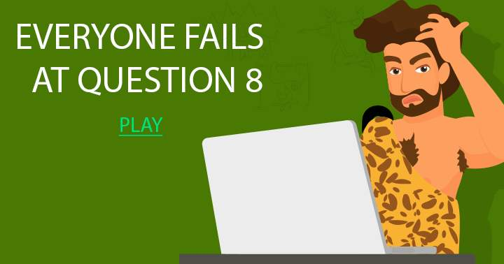 Everyone fails at question  8