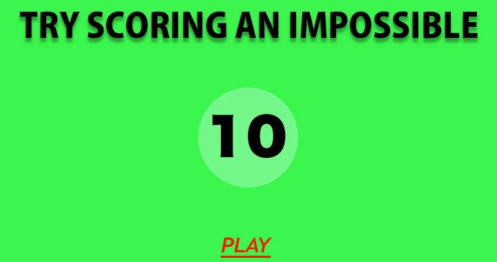 Try Scoring An Impossible 10