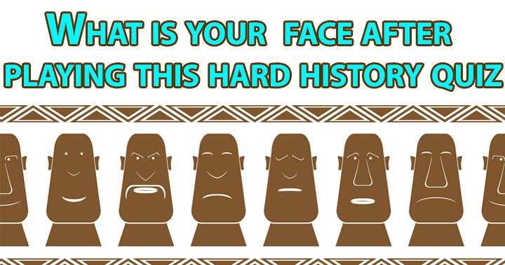 Will you have a happy face or sad face after playing this history quiz?