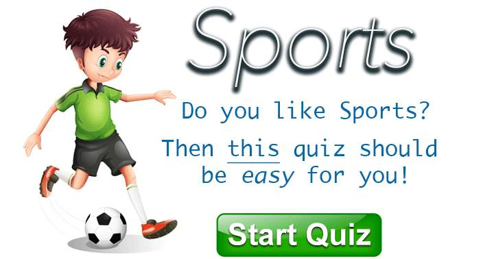 Sports Quiz. Only a real sports fanatic wil get an acceptable score.