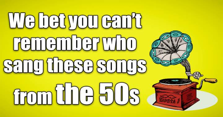 Who Sang These Songs From The 50s?