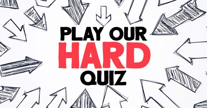 Play Our Hard Quiz