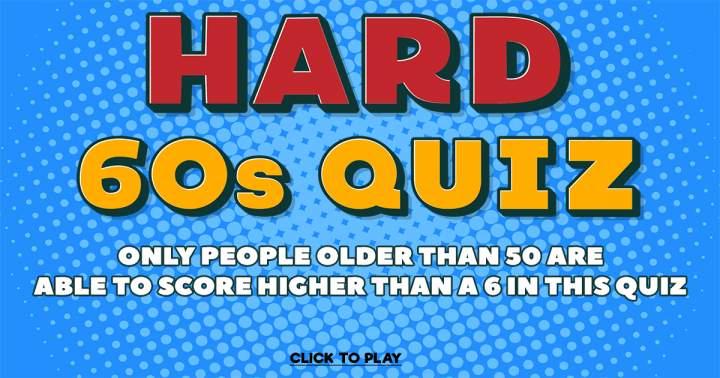 HARD 60s Quiz