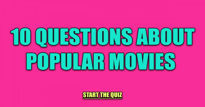 10 Questions About Popular Movies