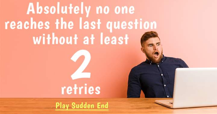 General Knowledge Sudden End