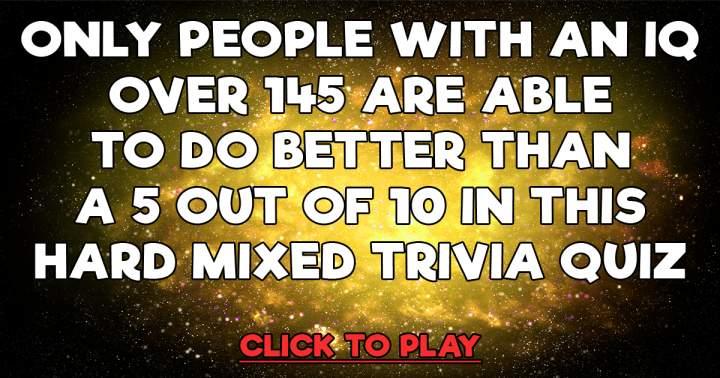 HARD Mixed Trivia Quiz