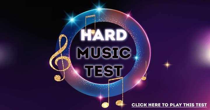 HARD Music Test